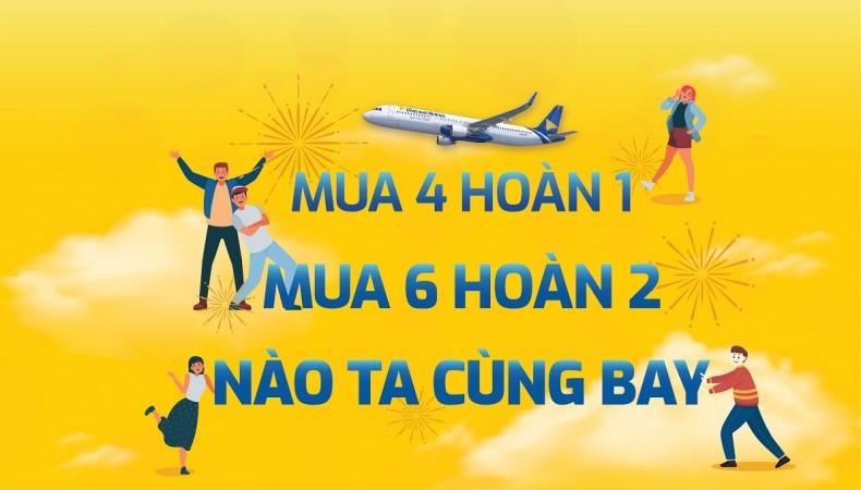 Mua 4 hoàn 1, Mua 6 hoàn 2, nào ta cùng bay